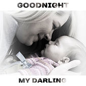 Goodnight My Darling – Soothing Lullabies for Sleep, Relaxation Bedtime, Sweet Dreams, Calming Music, Restful Sleep, Baby Music, Child Rest by White Noise For Baby Sleep