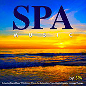 Spa Music: Relaxing Piano Music With Ocean Waves for Relaxation, Yoga, Meditation and Massage Therapy by S.P.A