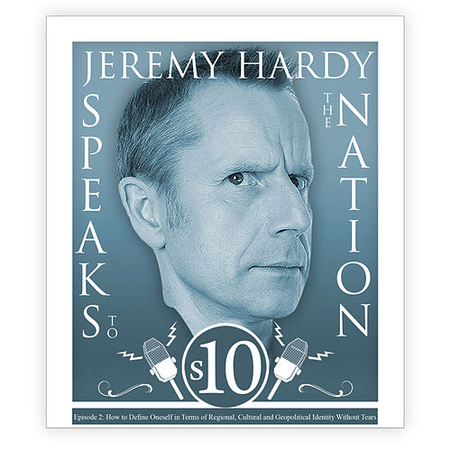 Series 10, Episode 2: How to Define Oneself in Terms of Regional, Cultural and Geopolitical Identity von Jeremy Hardy Speaks to the Nation