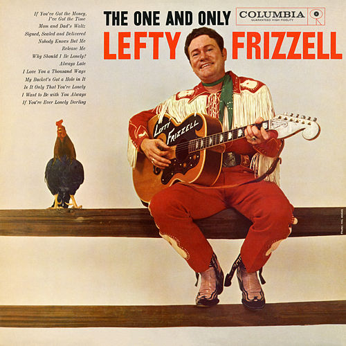 The One and Only Lefty Frizzell by Lefty Frizzell
