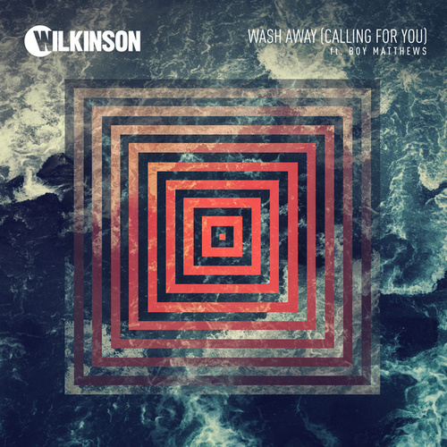 Wash Away (Calling For You) by WILKINSON