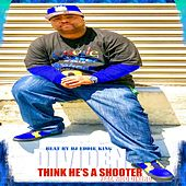 Thinks He's a Shooter (feat. Rico Dinero) by Dividen