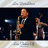 Lou Takes Off (Remastered 2017) by Lou Donaldson
