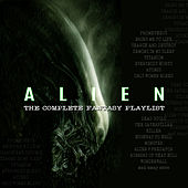Alien - The Complete Fantasy Playlist von Various Artists