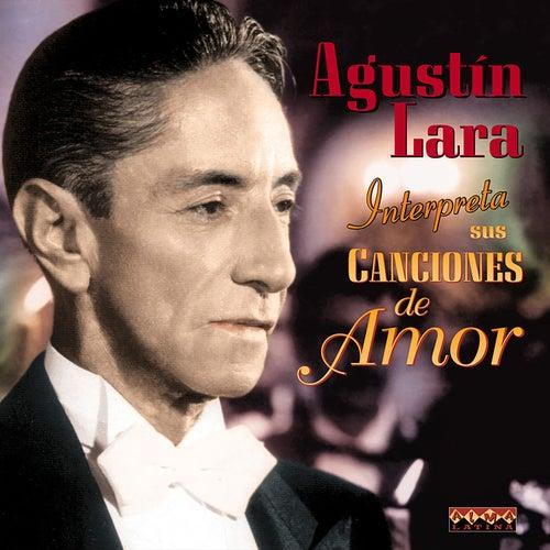 Sus Canciones De Amor by Agustín Lara