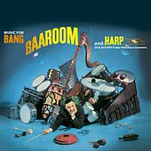 Music for Bang, Baa-Room and Harp von Dick Schory'S New Percussion Ensemble