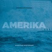 Amerika de Dimitris Mystakidis (Δημήτρης Μυστακίδης)