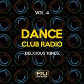 Dance Club Radio, Vol. 4 (Delicious Tunes) by Various Artists