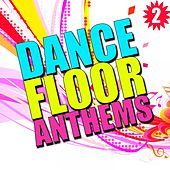Dance Floor Anthems, Vol. 2 by Various Artists