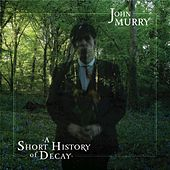 A Short History of Decay by John Murry