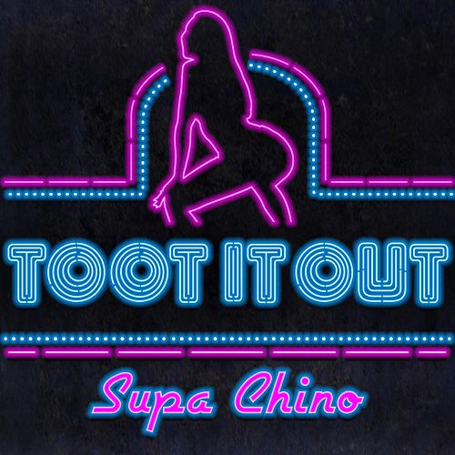 Toot It out Reprise (Radio) by Supa Chino