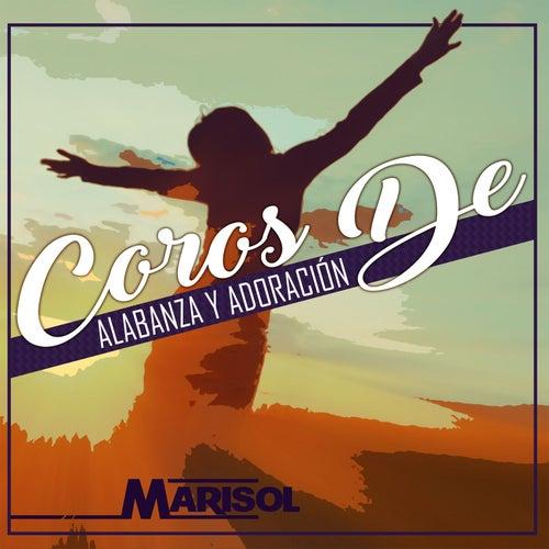 Coros de Alabanza y Adoración by Marisol