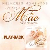 Mãeeuteamo.com Melhores Momentos - Playback von Various Artists