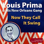 Now They Call It Swing (Shellack Recordings - 1938 - 1939) by Louis Prima