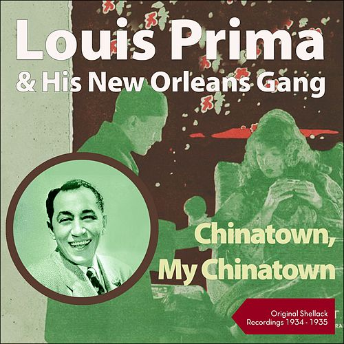 Chinatown, My Chinatown (Shellack Recordings - 1934 - 1935) by Louis Prima