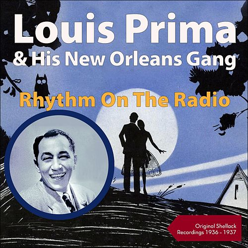 Rhythm On The Radio (Shellack Recordings - 1936 - 1937) by Louis Prima