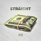 Straight Up by Bobby O