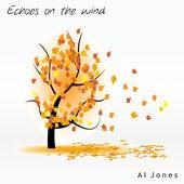 Echoes On the Wind by Al Jones