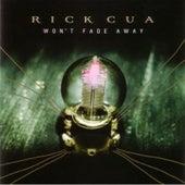 Won't Fade Away by Rick Cua