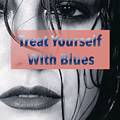 Treat Yourself With Blues de Various Artists