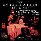 The Tumbleweed Cabaret: Dream #1 de Lizzie West and Baba Buffalo