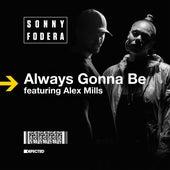 Always Gonna Be (feat. Alex Mills) [Remixes] by Sonny Fodera