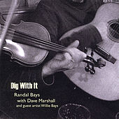 Dig With It by Randal Bays
