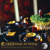 Rasa Living presents Music for Dinner: Sublime Music for Entertaining by Various Artists