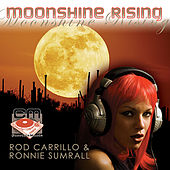 Moonshine Rising von Rod Carrillo