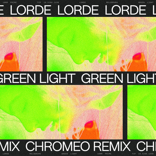 Green Light (Chromeo Remix) by Lorde