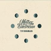 The Doubles de Matt The Electrician