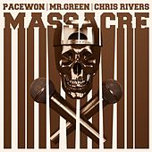 Massacre (feat. Chris Rivers) by Pace Won