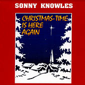 Christmas-Time Is Here Again by Sonny Knowles