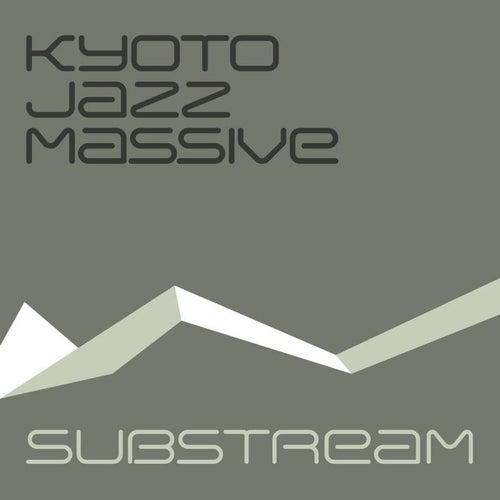 Substream by Kyoto Jazz Massive