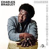 Changes (The Instrumentals) by Charles Bradley