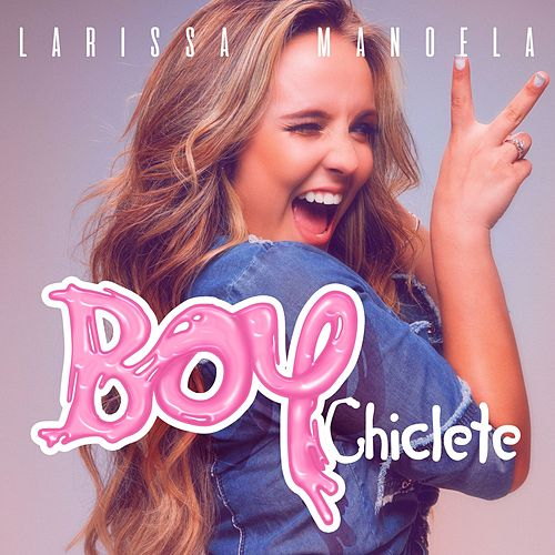 161e69378b876 Boy Chiclete (Single) de Larissa Manoela   Vivo Música by Napster