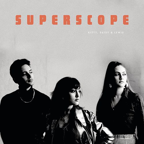 Superscope by Kitty, Daisy & Lewis