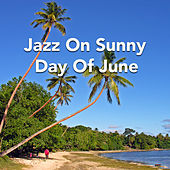 Jazz On Sunny Day Of June de Various Artists