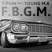 F.G.B.M. by T-Pain