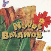 Sorrir e cantar como Bahia de Novos Baianos