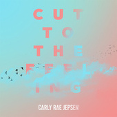 Cut To The Feeling von Carly Rae Jepsen