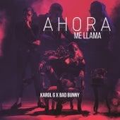 Ahora Me Llama by Karol G & Bad Bunny