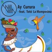 Ay Curura (Will Villa Remixes) by Will Villa