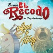 Ayer Y Hoy de Banda El Recodo