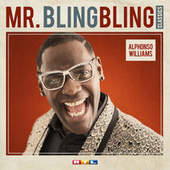 Mr. Bling Bling Classics by Alphonso Williams
