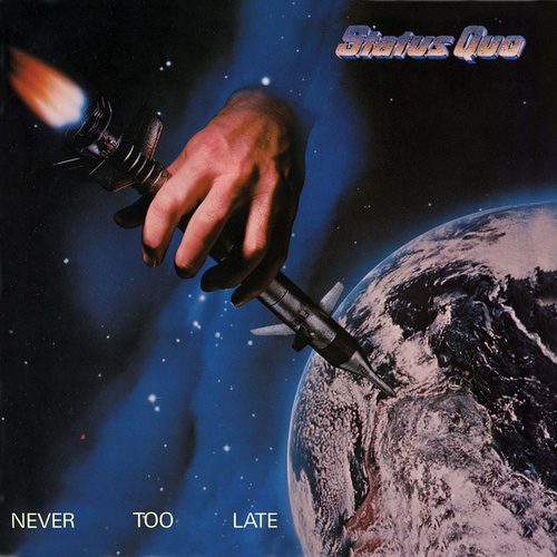 Never Too Late (Deluxe) von Status Quo