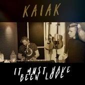 It Must Have Been Love (Acoustic) de Kaiak