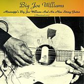 Mississippi's Big Joe Williams And His Nine String Guitar (Remastered 2017) de Big Joe Williams