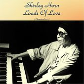 Loads Of Love (Remastered 2017) von Shirley Horn