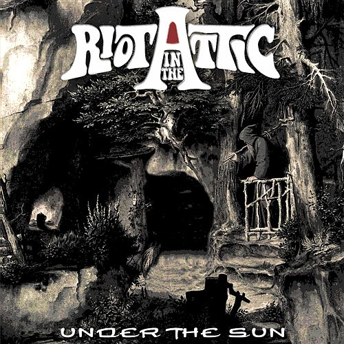 Under the Sun by Riot in the Attic